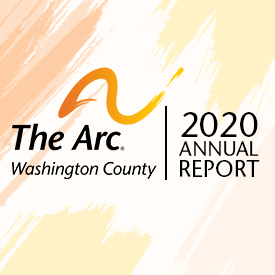 The Arc of Washington County_2020 Annual Report
